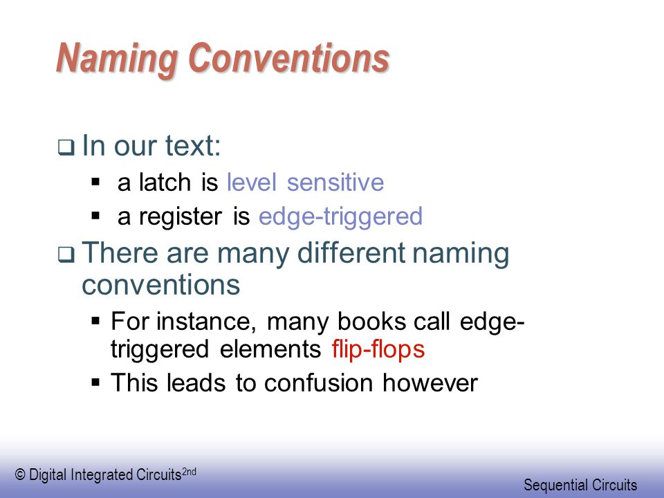 Naming Conventions In our text: