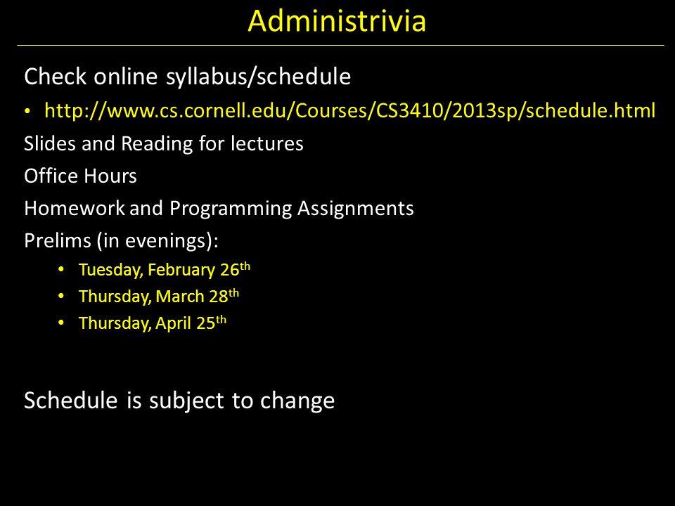 Administrivia Check online syllabus/schedule