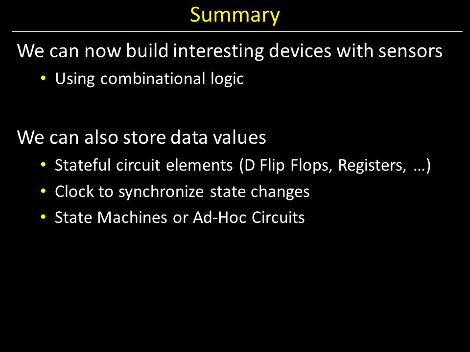 Summary We can now build interesting devices with sensors