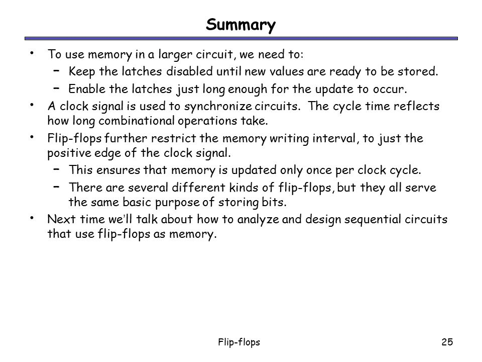 Summary To use memory in a larger circuit, we need to: