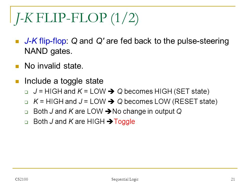 J-K FLIP-FLOP (1/2) J-K flip-flop: Q and Q are fed back to the pulse-steering NAND gates. No invalid state.