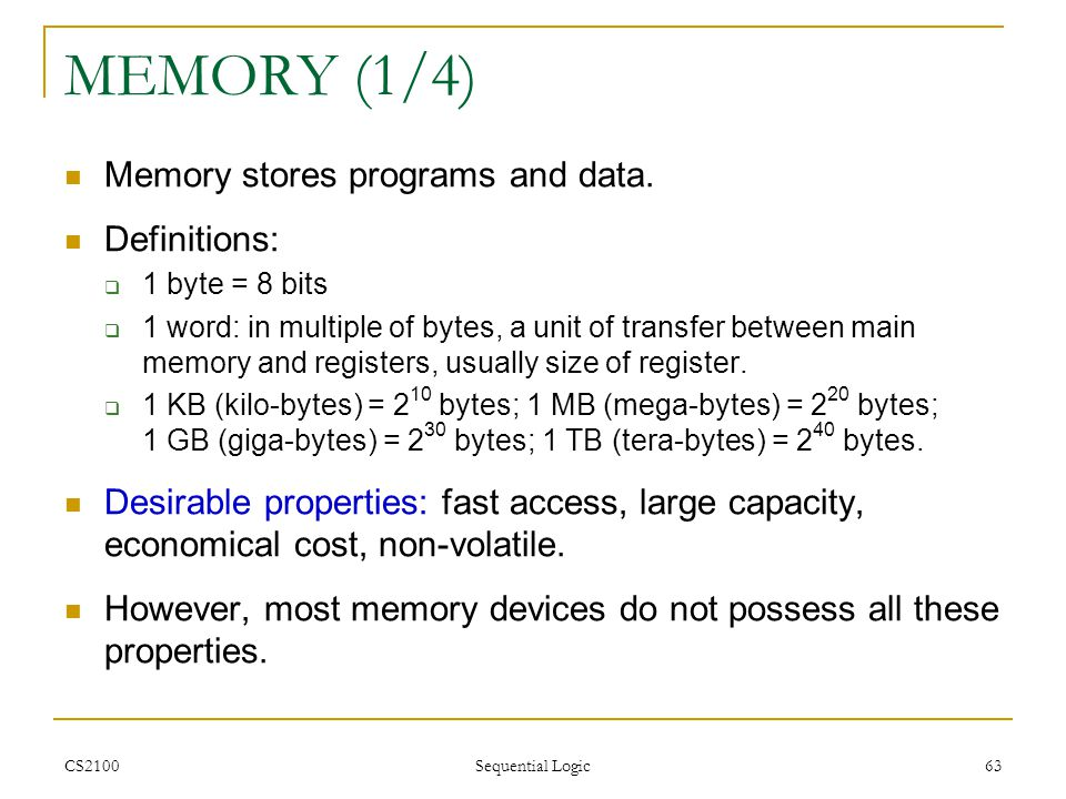 MEMORY (1/4) Memory stores programs and data. Definitions: