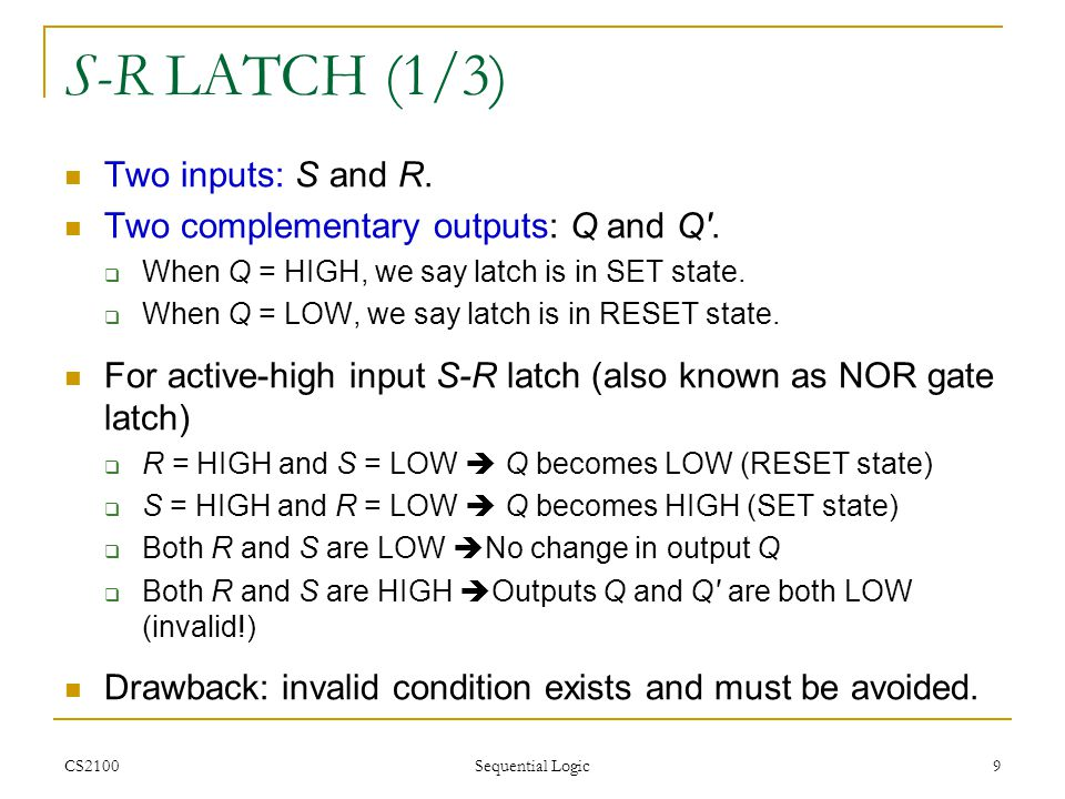 S-R LATCH (1/3) Two inputs: S and R.