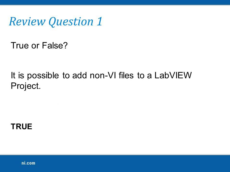 Review Question 1 True or False