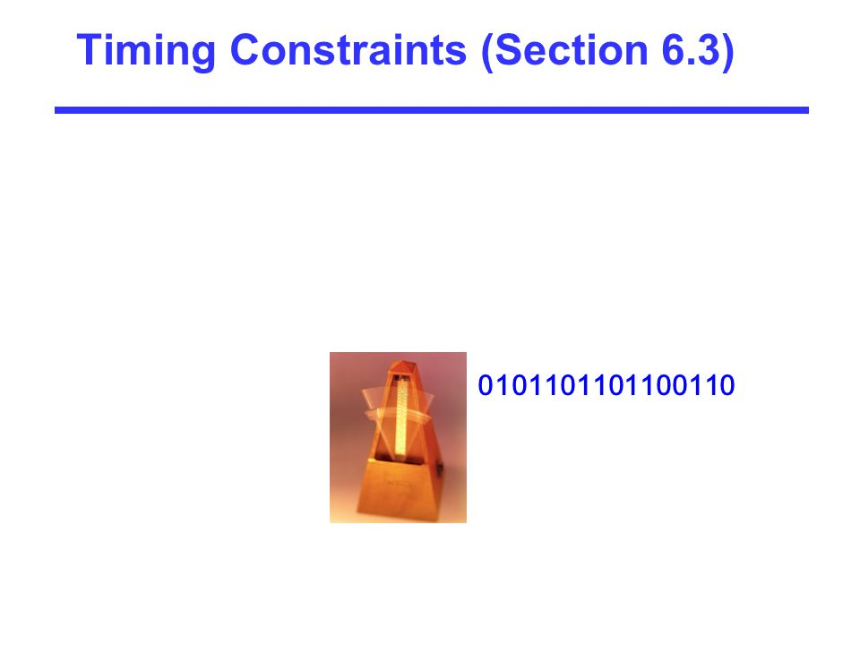 Timing Constraints (Section 6.3)