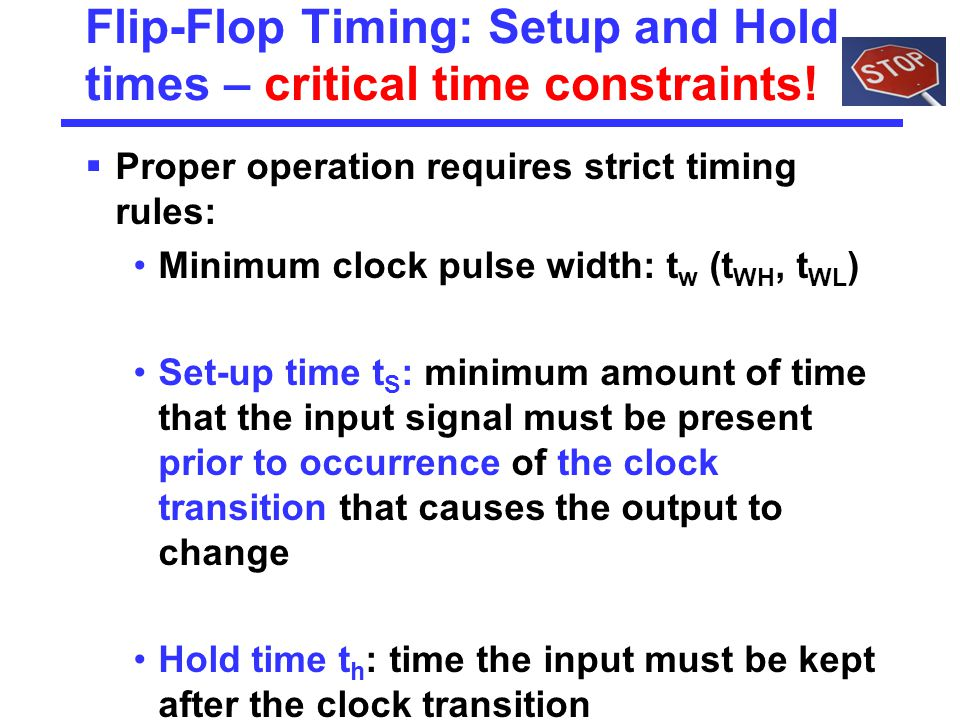 Flip-Flop Timing: Setup and Hold times – critical time constraints!