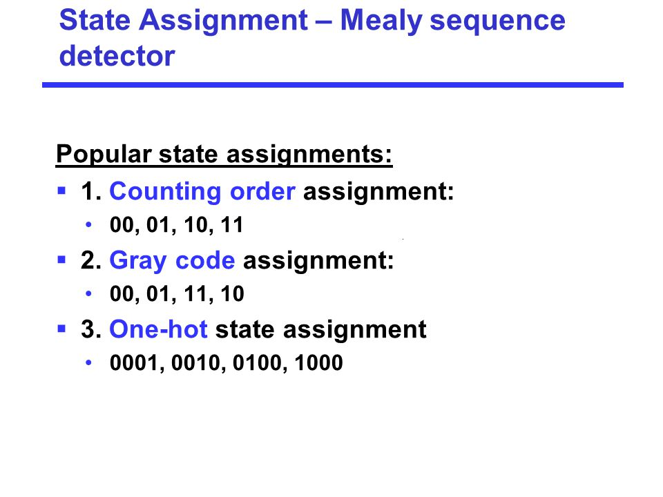 State Assignment – Mealy sequence detector