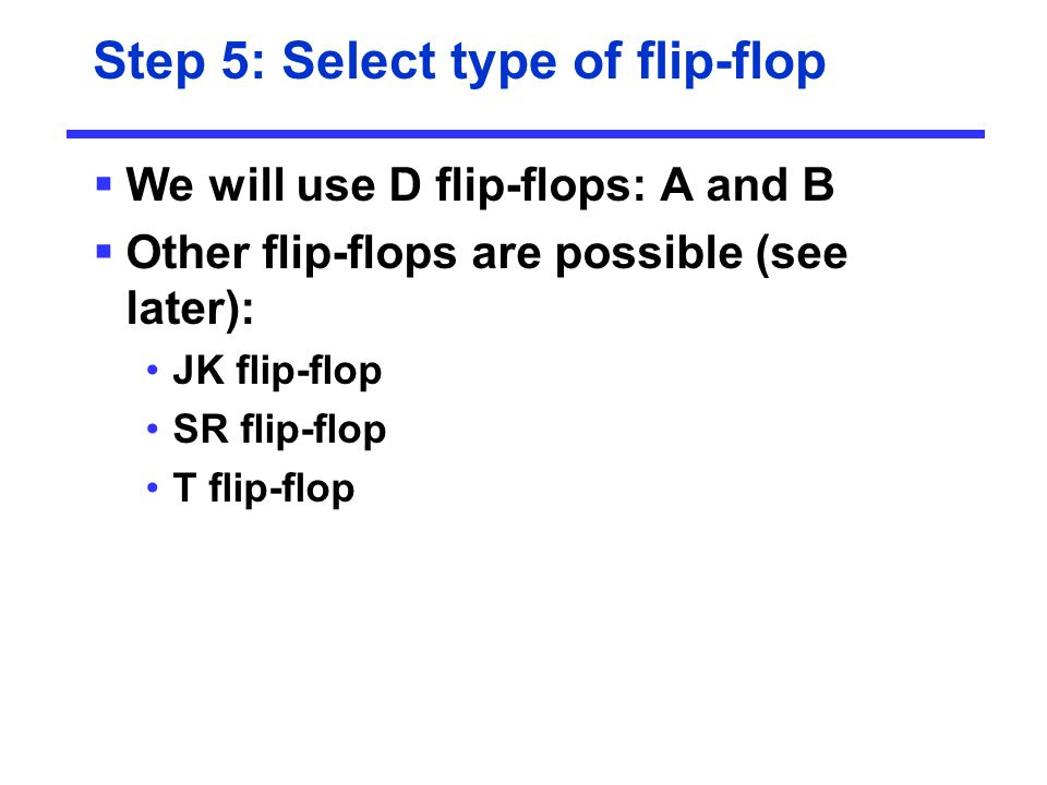 Step 5: Select type of flip-flop