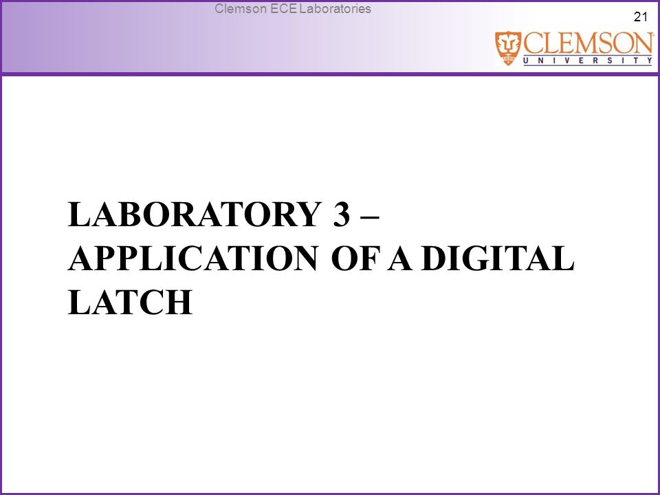 Laboratory 3 – Application of a Digital Latch