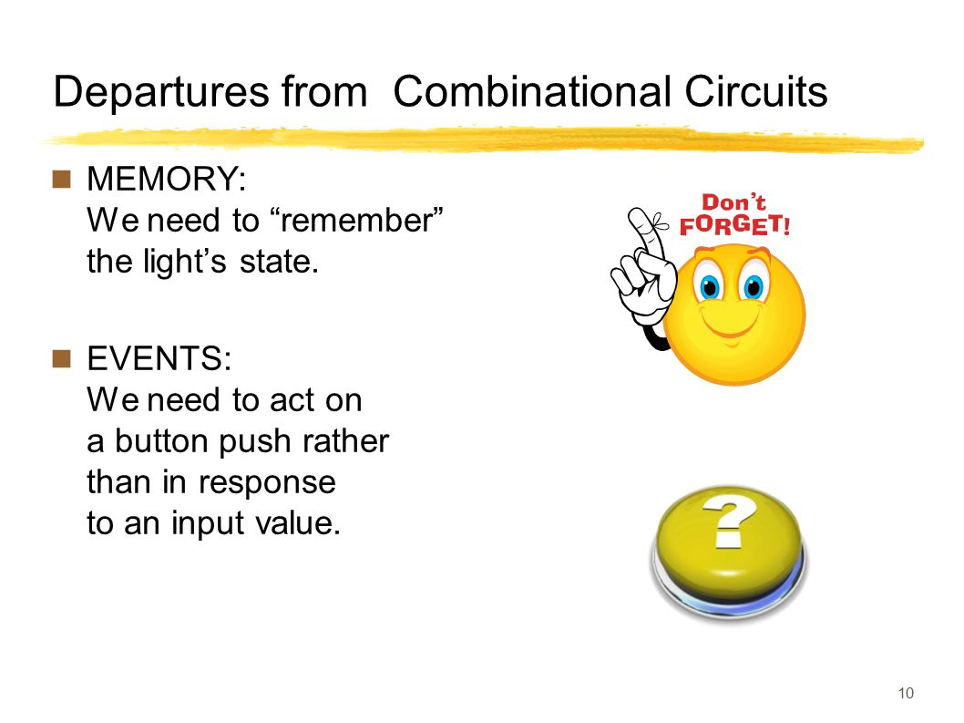 Departures from Combinational Circuits