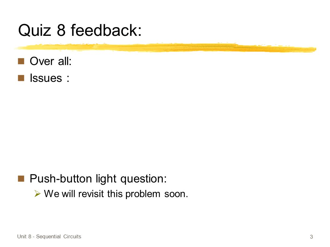 Quiz 8 feedback: Over all: Issues : Push-button light question: