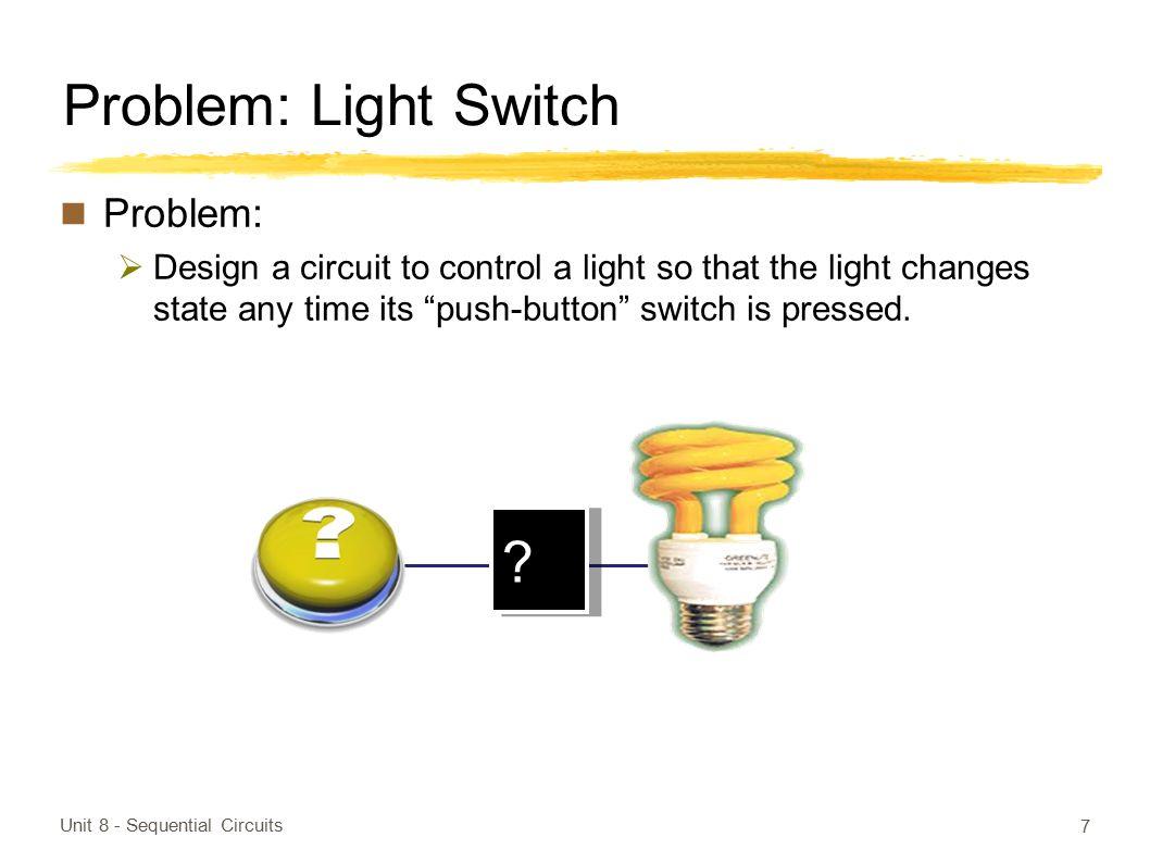 Problem: Light Switch Problem: