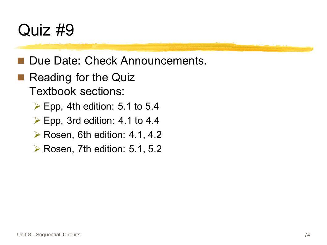 Quiz #9 Due Date: Check Announcements.