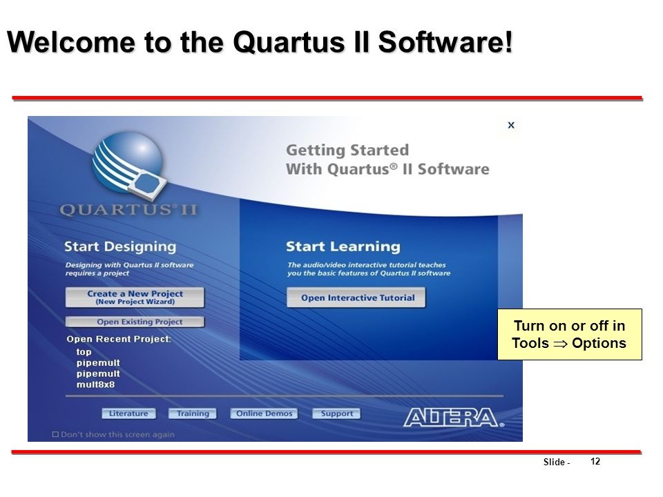 Welcome to the Quartus II Software!