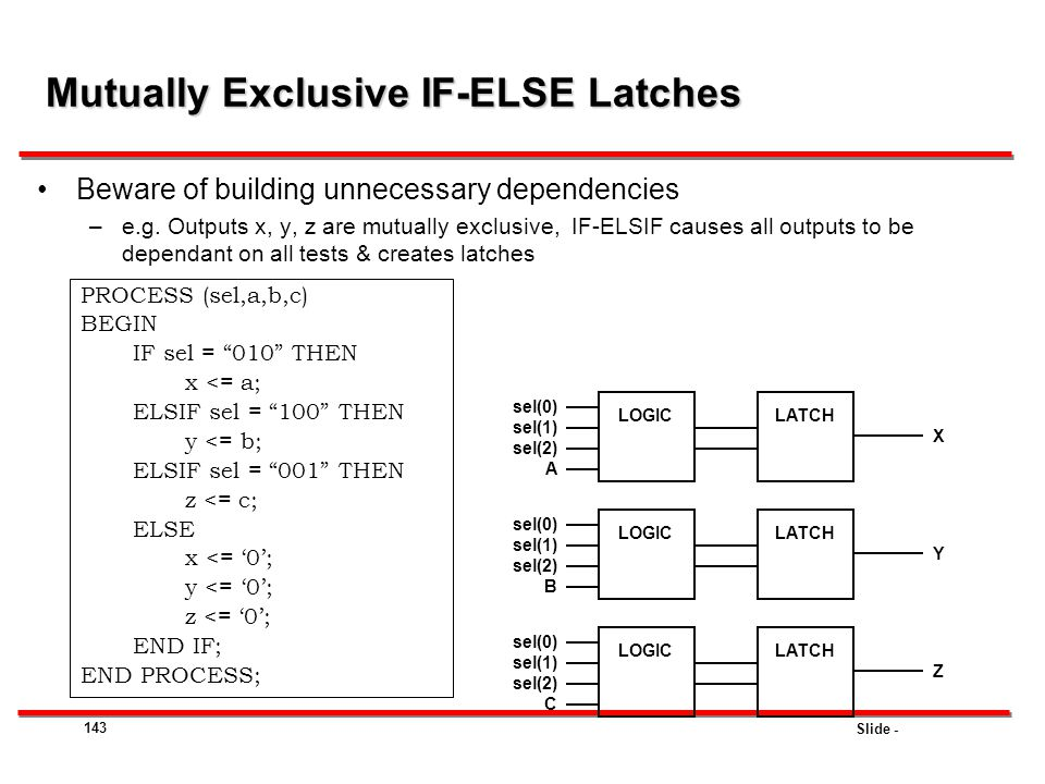 Mutually Exclusive IF-ELSE Latches