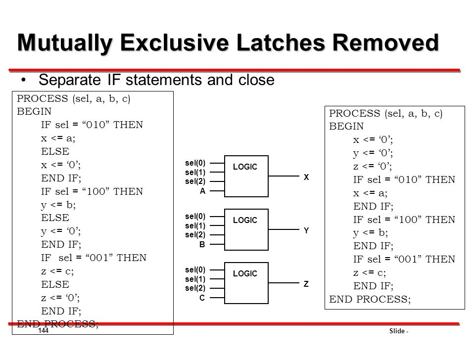 Mutually Exclusive Latches Removed