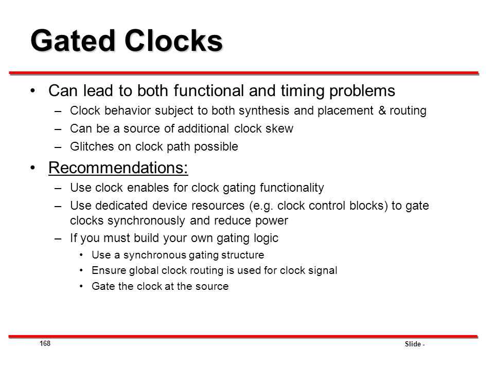 Gated Clocks Can lead to both functional and timing problems