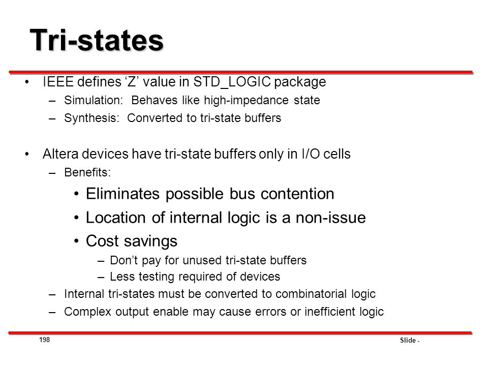 Tri-states Eliminates possible bus contention