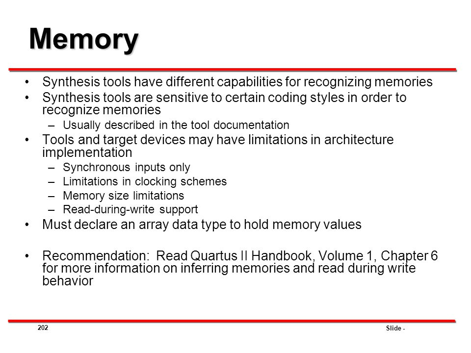 Memory Synthesis tools have different capabilities for recognizing memories.