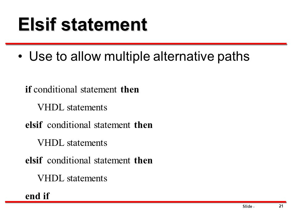 Elsif statement Use to allow multiple alternative paths