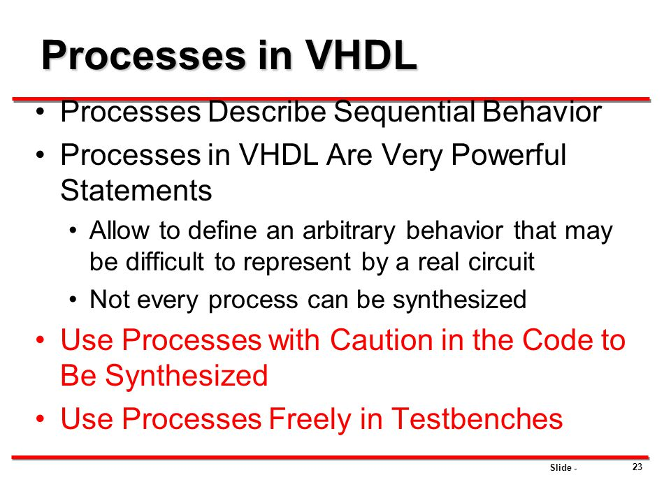 Processes in VHDL Processes Describe Sequential Behavior