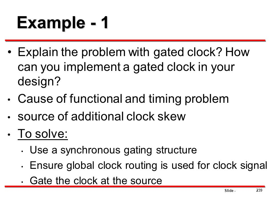 Example - 1 Explain the problem with gated clock How can you implement a gated clock in your design