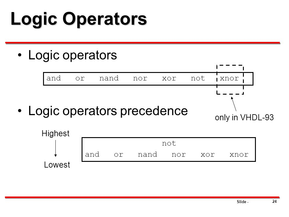 Logic Operators Logic operators Logic operators precedence