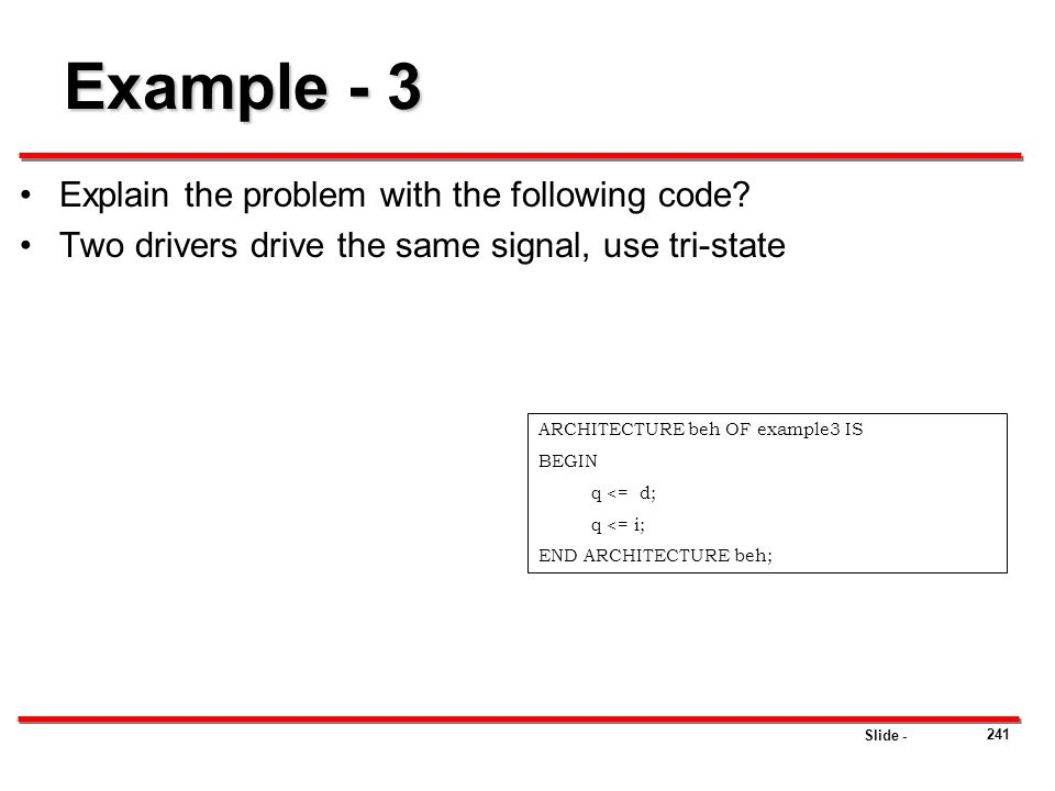 Example - 3 Explain the problem with the following code