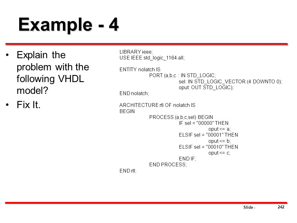 Example - 4 Explain the problem with the following VHDL model Fix It.