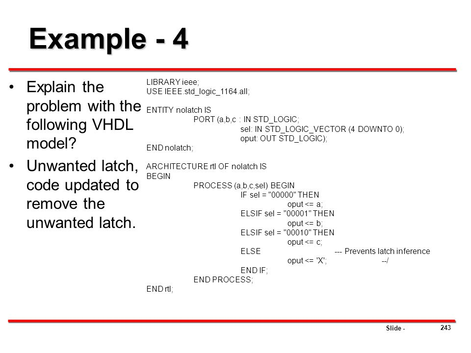 Example - 4 Explain the problem with the following VHDL model