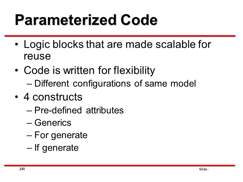 Parameterized Code Logic blocks that are made scalable for reuse