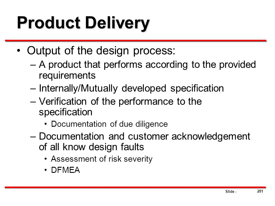 Product Delivery Output of the design process:
