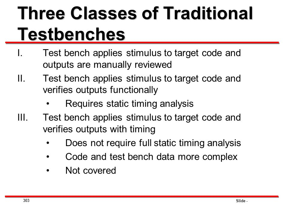 Three Classes of Traditional Testbenches