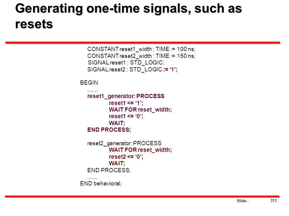 Generating one-time signals, such as resets