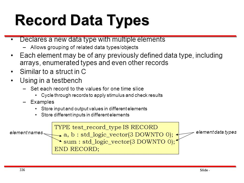 Record Data Types Declares a new data type with multiple elements