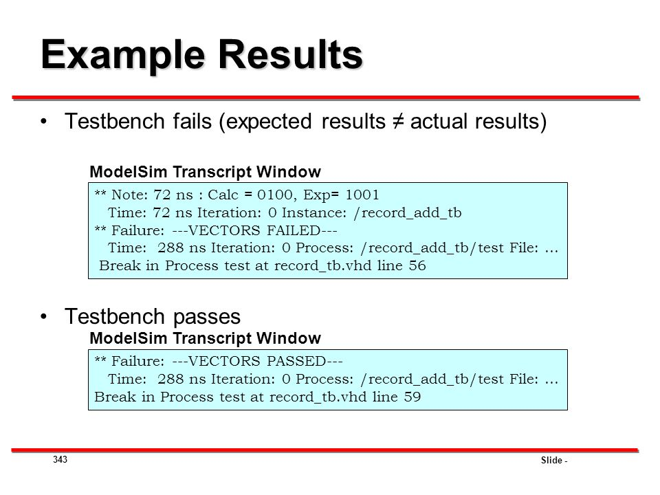 Example Results Testbench fails (expected results ≠ actual results)