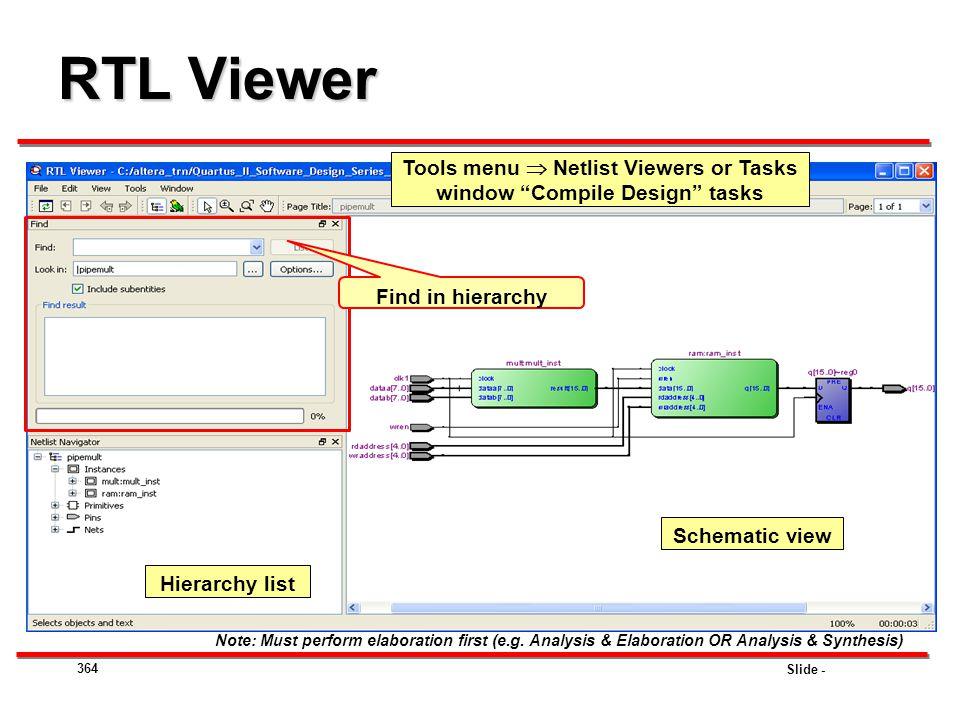 Tools menu  Netlist Viewers or Tasks window Compile Design tasks