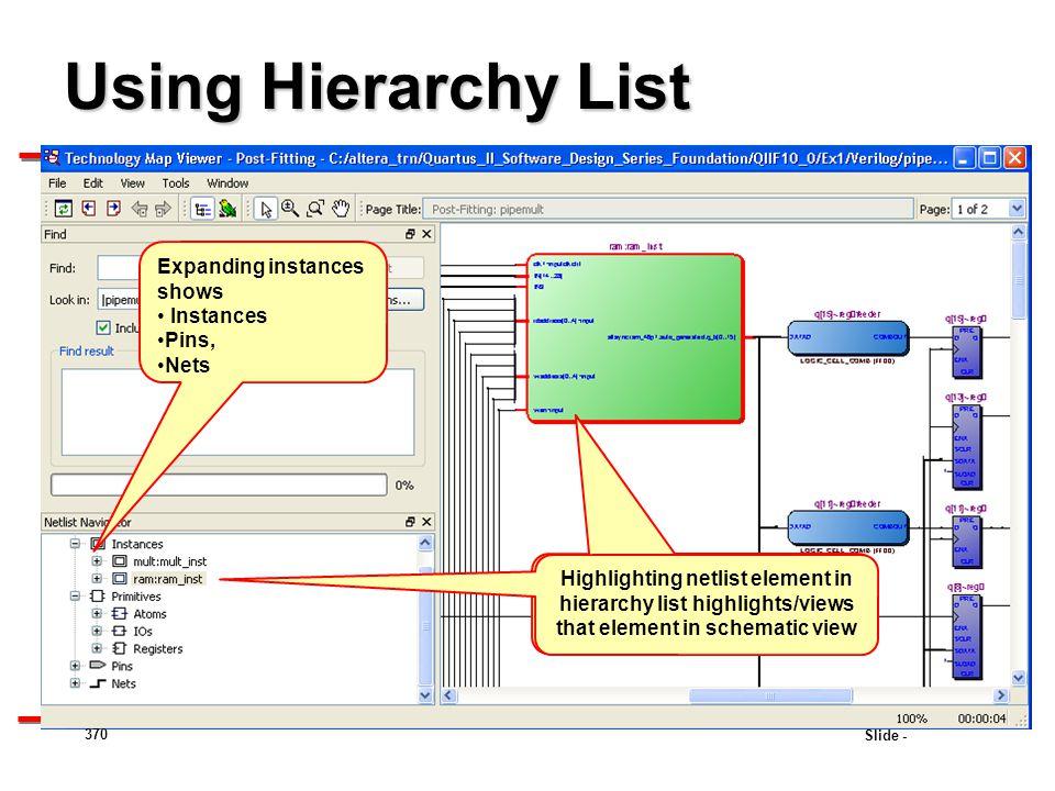 Using Hierarchy List Expanding instances shows Instances Pins, Nets