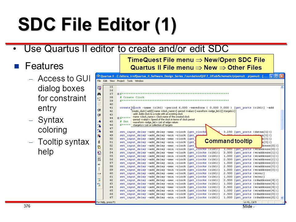 SDC File Editor (1) Use Quartus II editor to create and/or edit SDC