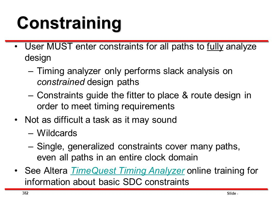 Constraining User MUST enter constraints for all paths to fully analyze design.