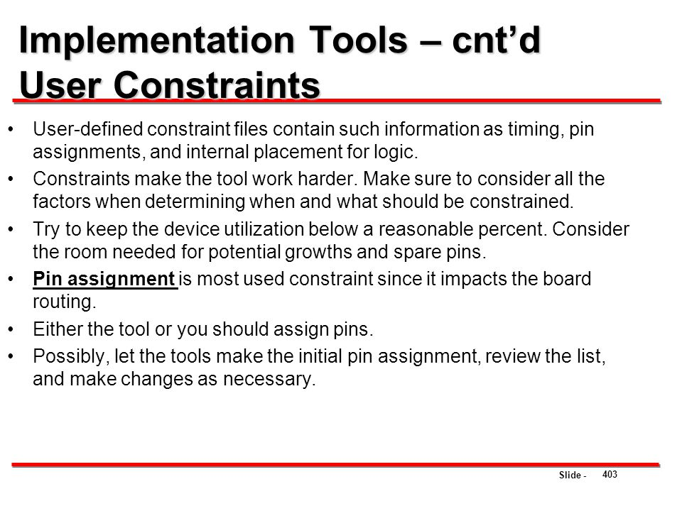 Implementation Tools – cnt'd User Constraints