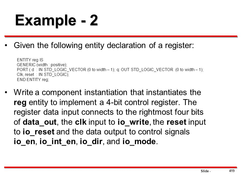 Example - 2 Given the following entity declaration of a register:
