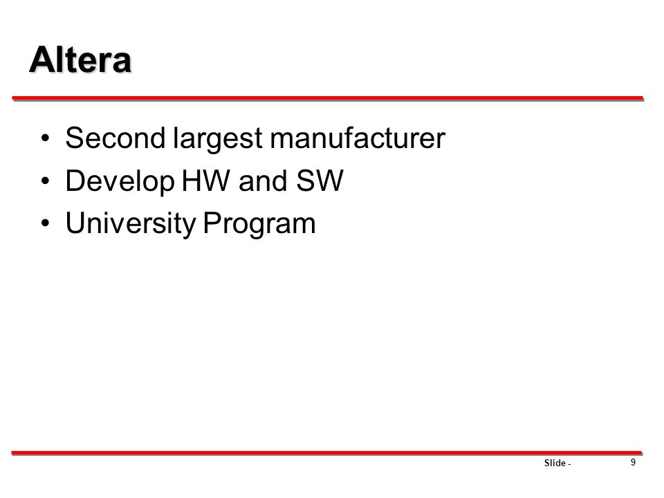 Altera Second largest manufacturer Develop HW and SW