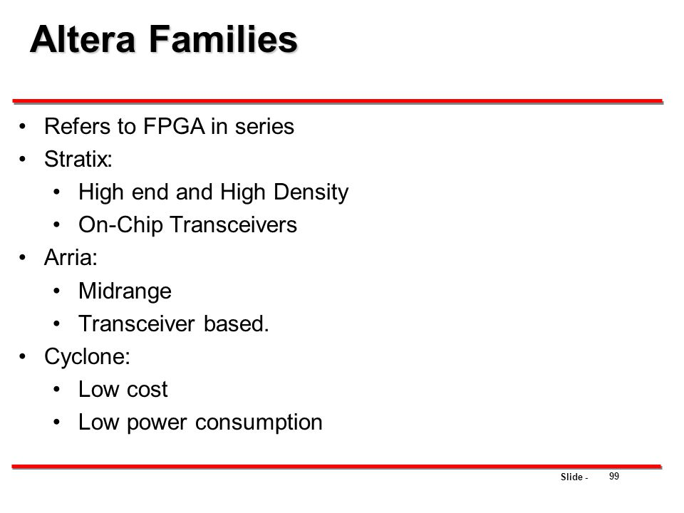 Altera Families Refers to FPGA in series Stratix: