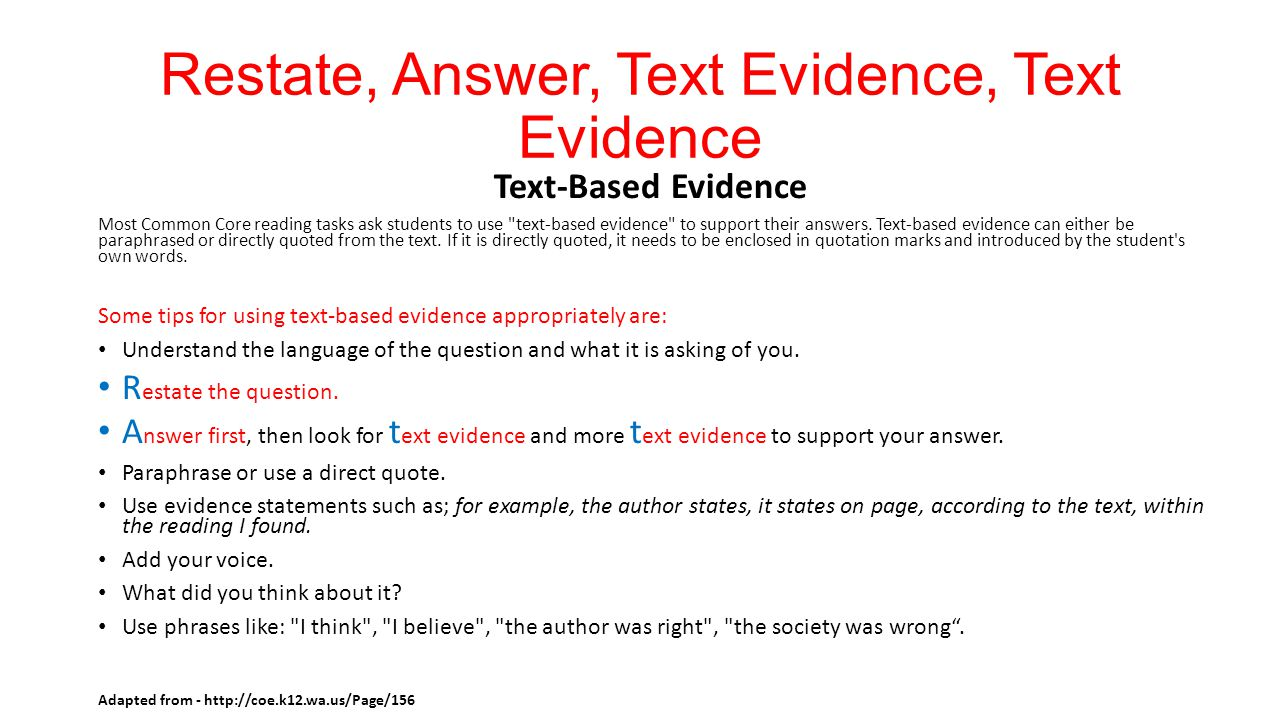Restate, Answer, Text Evidence, Text Evidence