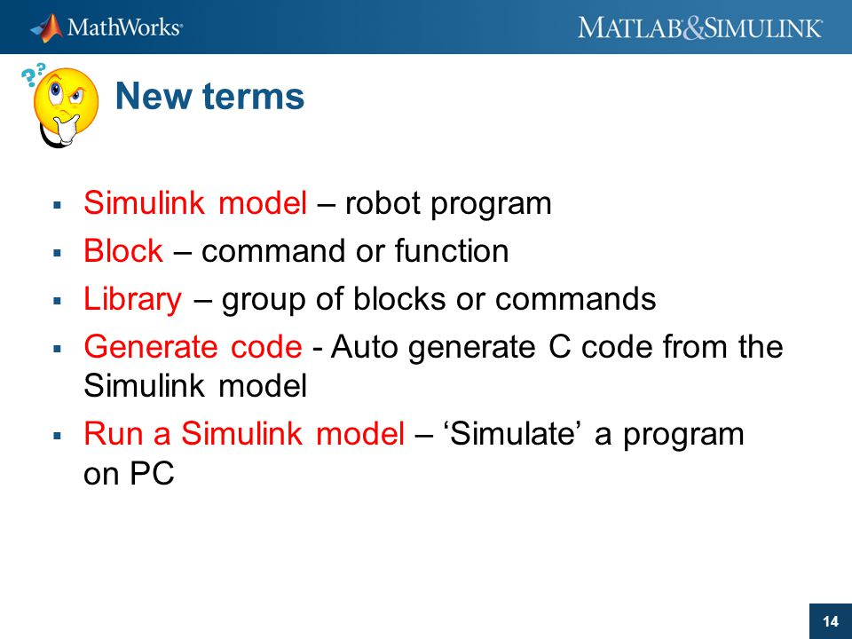 New terms Simulink model – robot program Block – command or function