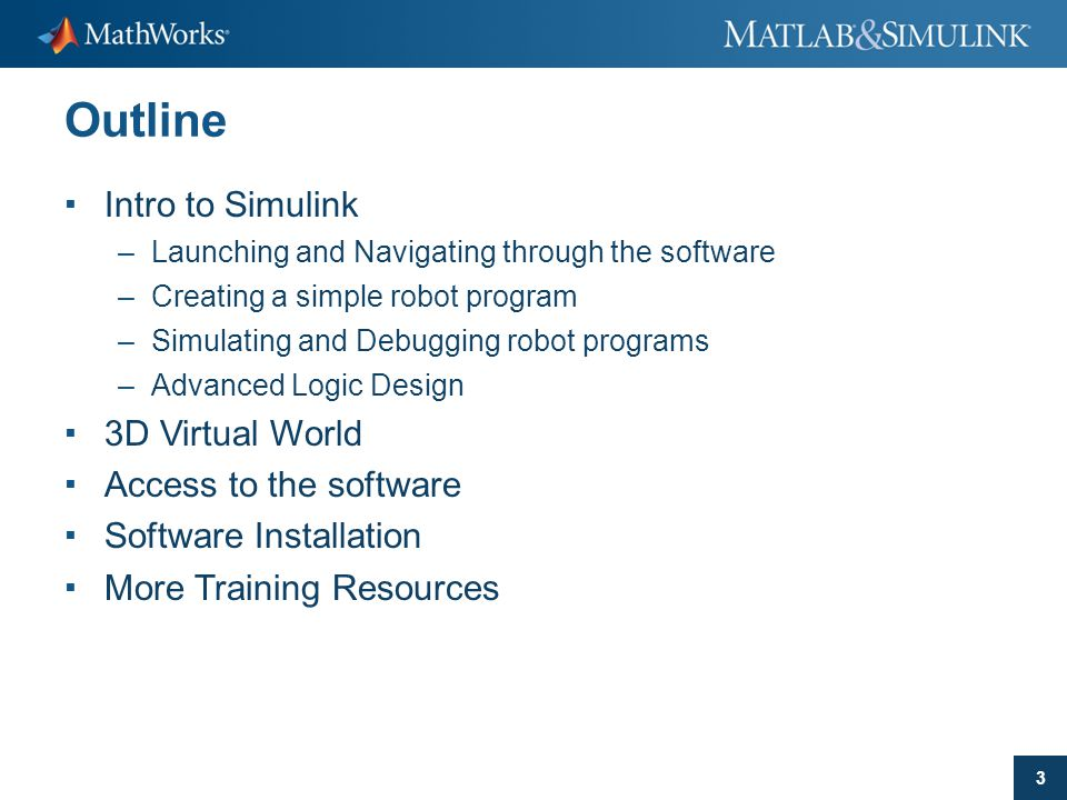 Outline Intro to Simulink 3D Virtual World Access to the software