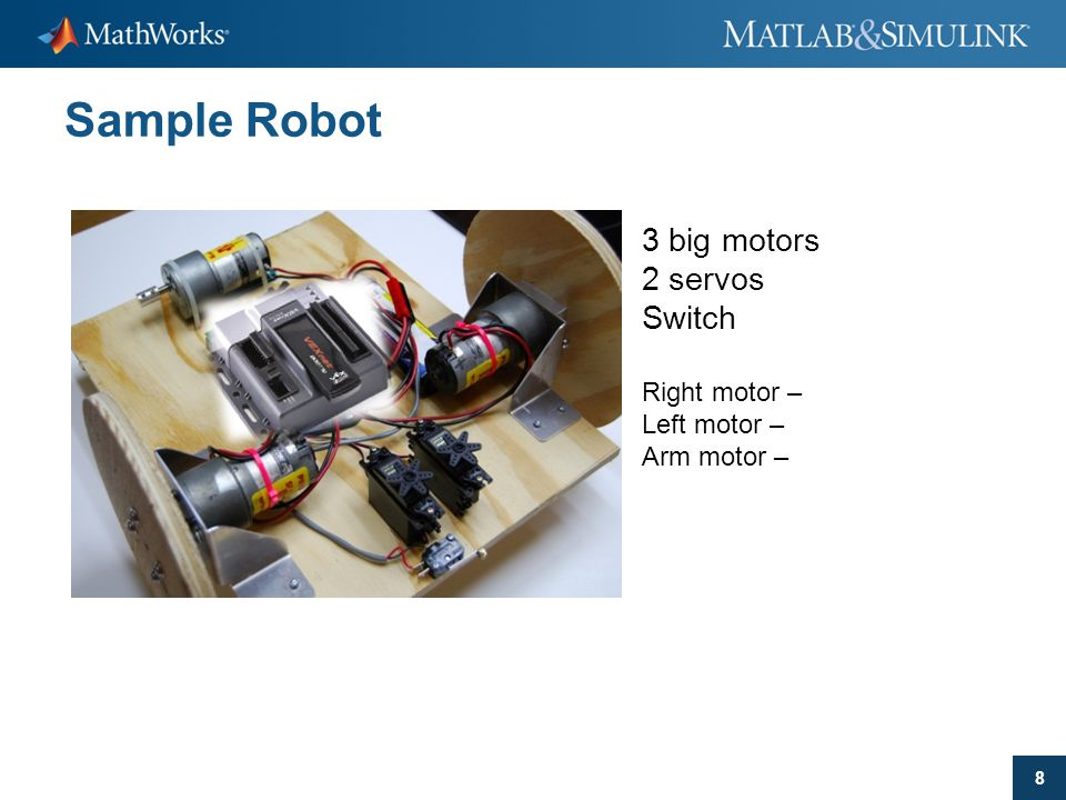 Sample Robot 3 big motors 2 servos Switch Right motor – Left motor –
