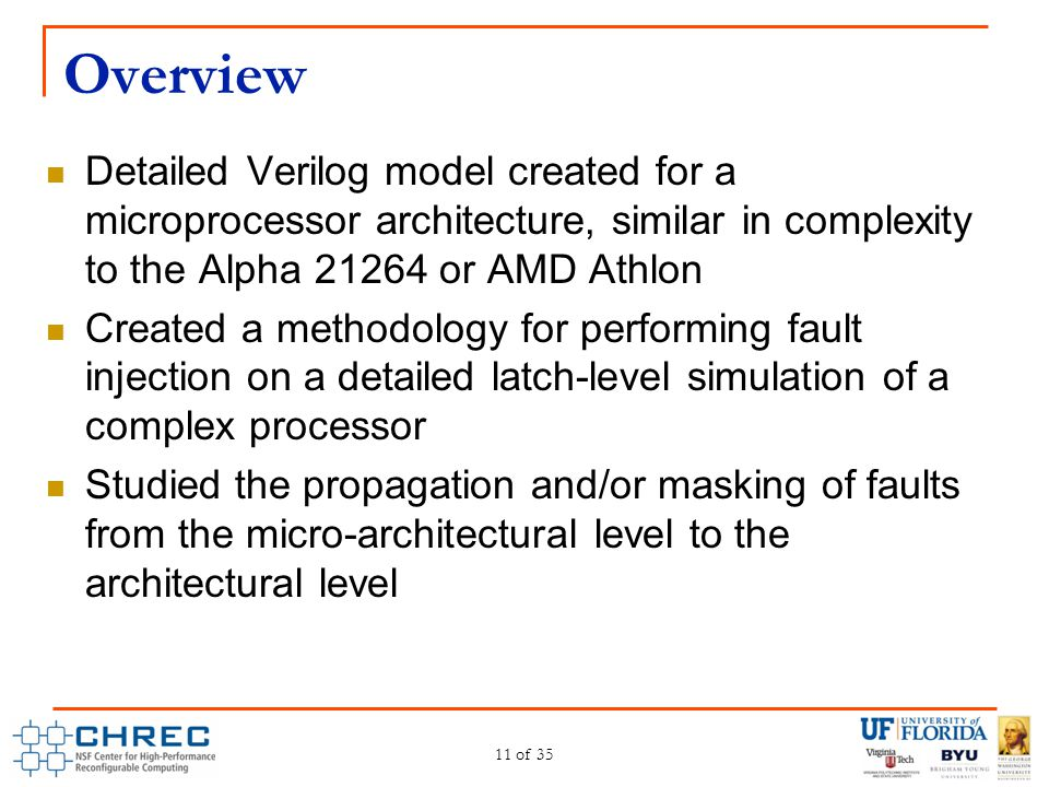 Overview Detailed Verilog model created for a microprocessor architecture, similar in complexity to the Alpha 21264 or AMD Athlon.