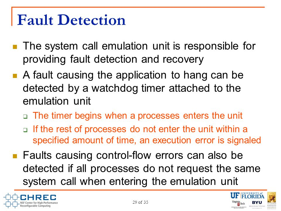 Fault Detection The system call emulation unit is responsible for providing fault detection and recovery.